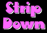 strip down